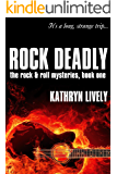 Rock Deadly, a Mystery (Book One of the Rock and Roll Mysteries)