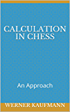 Calculation in Chess: An Approach
