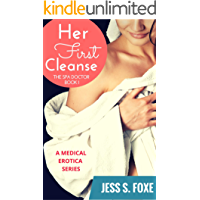 Her First Cleanse: A Medical Erotica Series (The Spa Doctor Book 1)