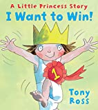 I Want to Win! (A Little Princess Story)
