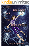 The Bizarre Act of the Jellyfish Girl