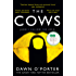 The Cows: The bold, brilliant and hilarious Sunday Times Top Ten bestseller