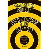 Por que fazemos o que fazemos? (Portuguese Edition)