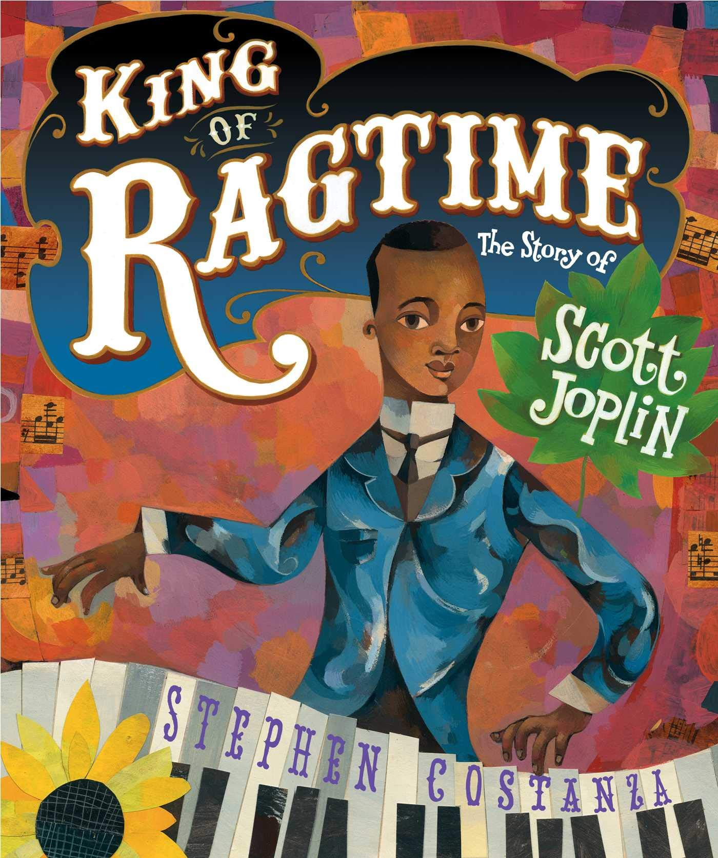 King of Ragtime: The Story of Scott Joplin: Costanza, Stephen, Costanza,  Stephen: 9781534410367: Amazon.com: Books