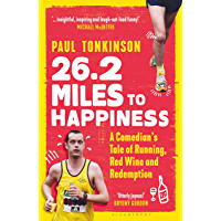 26.2 Miles to Happiness: A Comedian's Tale of Running, Red Wine and Redemption (English Edition)