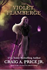 The Violet Flamberge (Claymore of Calthoria Book 3) Kindle Edition
