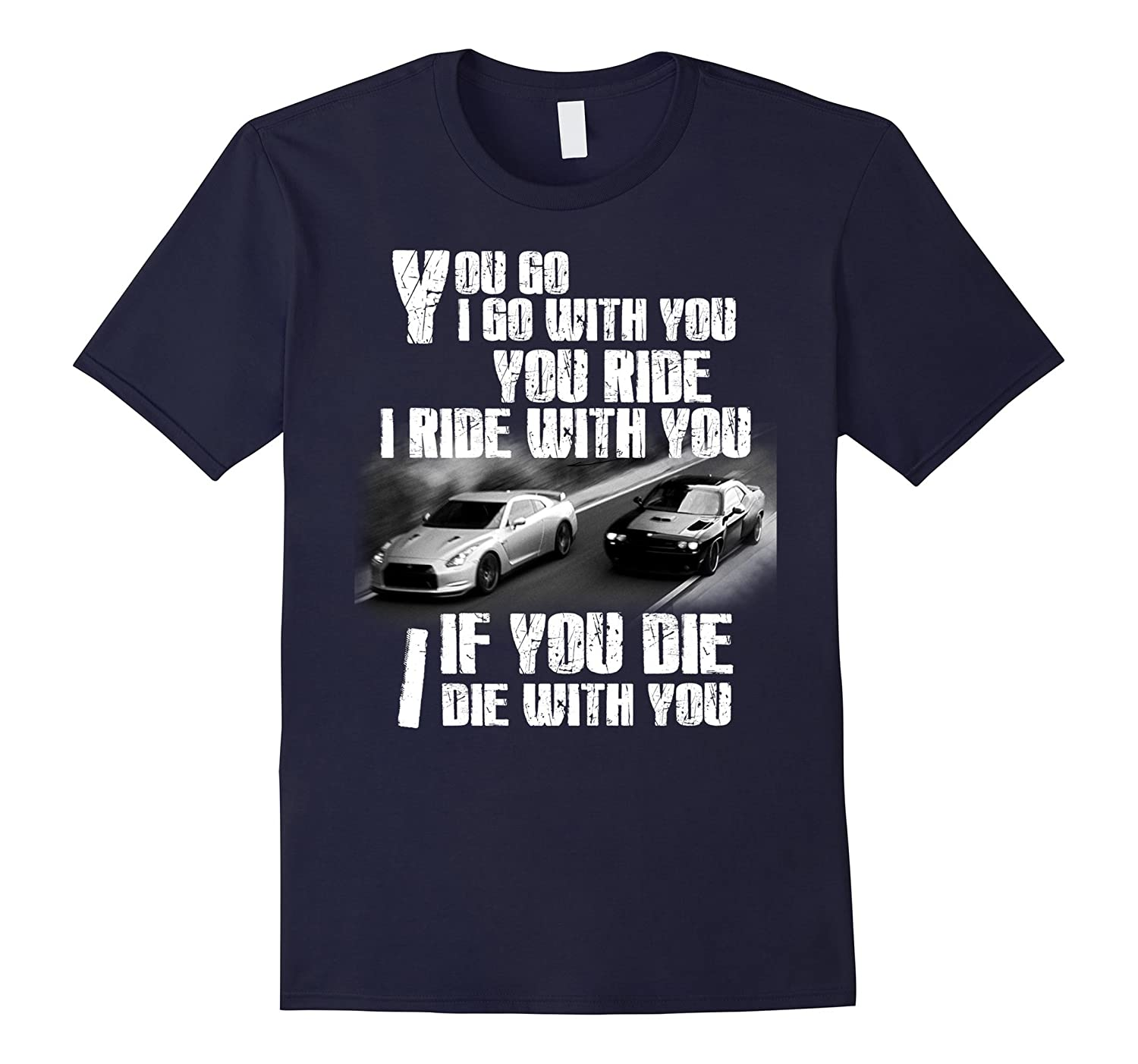 You Go I Go With You You Ride I Ride With You  T Shirt-TH