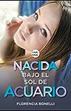 Nacida bajo el sol de Acuario (versión española) (Serie Nacidas 2)