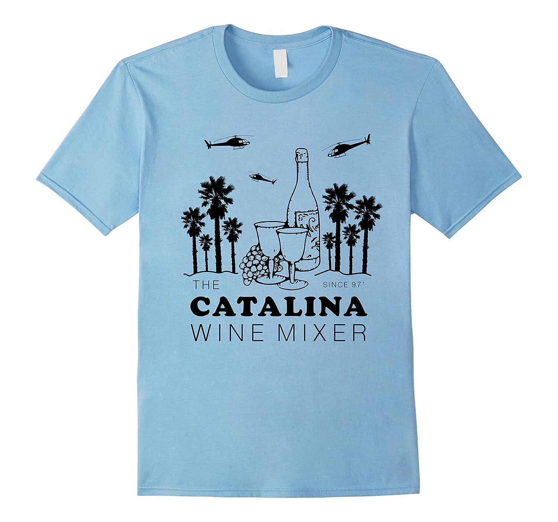 Catalina Wine Mixer Funny TShirt Men Women Short Sleeve Tees-RT