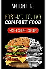 Post-molecular Comfort Food Kindle Edition