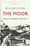 The Moor: Lives Landscape Literature