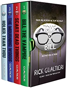 The Tome of Bill Series: Books 1-4 (Bill The Vampire, Scary Dead Things, The Mourning Woods, Holier Than Thou)