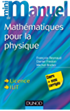 Mini Manuel de Mathématiques pour la Physique : Cours + exercices corrigés