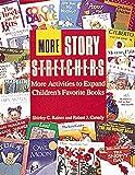 More Story S-t-r-e-t-c-h-e-r-s: Activities to Expand Children's Favorite Books