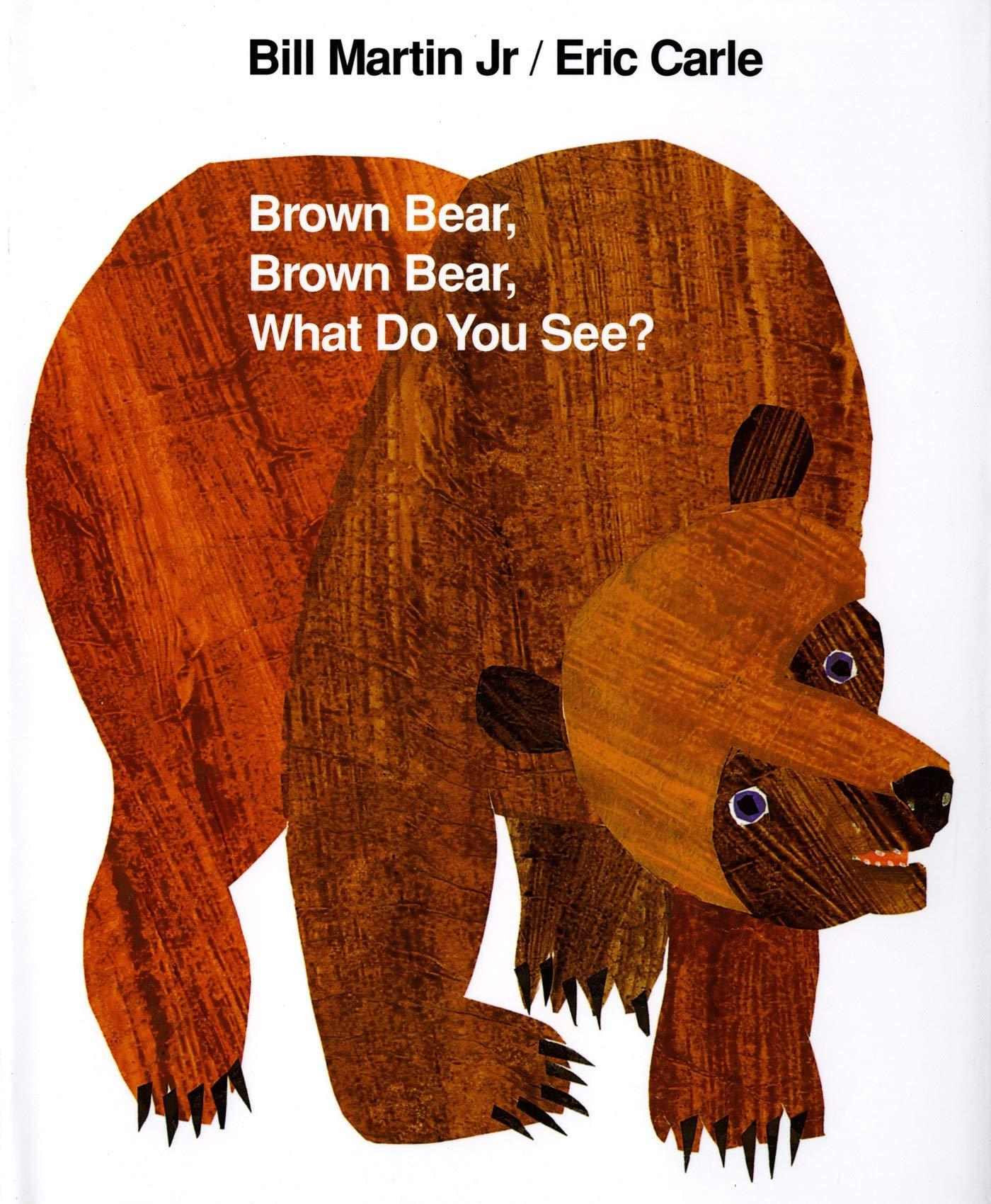 Amazon.com: Brown Bear, Brown Bear, What Do You See? (9780805017441):  Martin Jr., Bill, Carle, Eric: Books