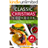 Classic Christmas Cookbook: 25 Warm, Cozy, Simple and Tasty Recipes for Christmas and New Year Party
