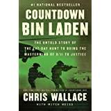 Countdown bin Laden: The Untold Story of the 247-Day Hunt to Bring the Mastermind of 9/11 to Justice (Chris Wallace's Countdo