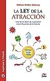 La ley de la atracción: Uno de los libros de superación mas influyentes de la historia (Supérate y triunfa nº 22)