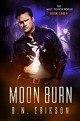 Moon Burn (The Half-Demon Rogue Trilogy Book 3) Kindle Edition