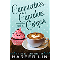 Cappuccinos, Cupcakes, and a Corpse (A Cape Bay Cafe Mystery Book 1) (English Edition)