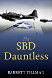 The SBD Dauntless: History's Most-Effective Dive-Bomber