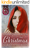A Shadowed Groom for Christmas (Spinster Mail-Order Brides Book 6)