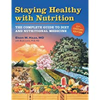 Staying Healthy with Nutrition, rev: The Complete Guide to Diet and Nutritional...