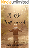 A Life Unplanned