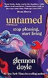 Untamed: Stop pleasing, start living