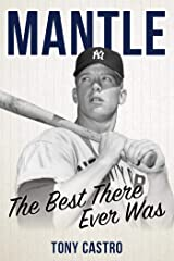 Mantle: The Best There Ever Was Kindle Edition