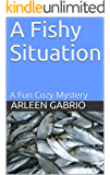 A Fishy Situation: Mike & Peter FBI agents #53 (A Fun Cozy Mystery )