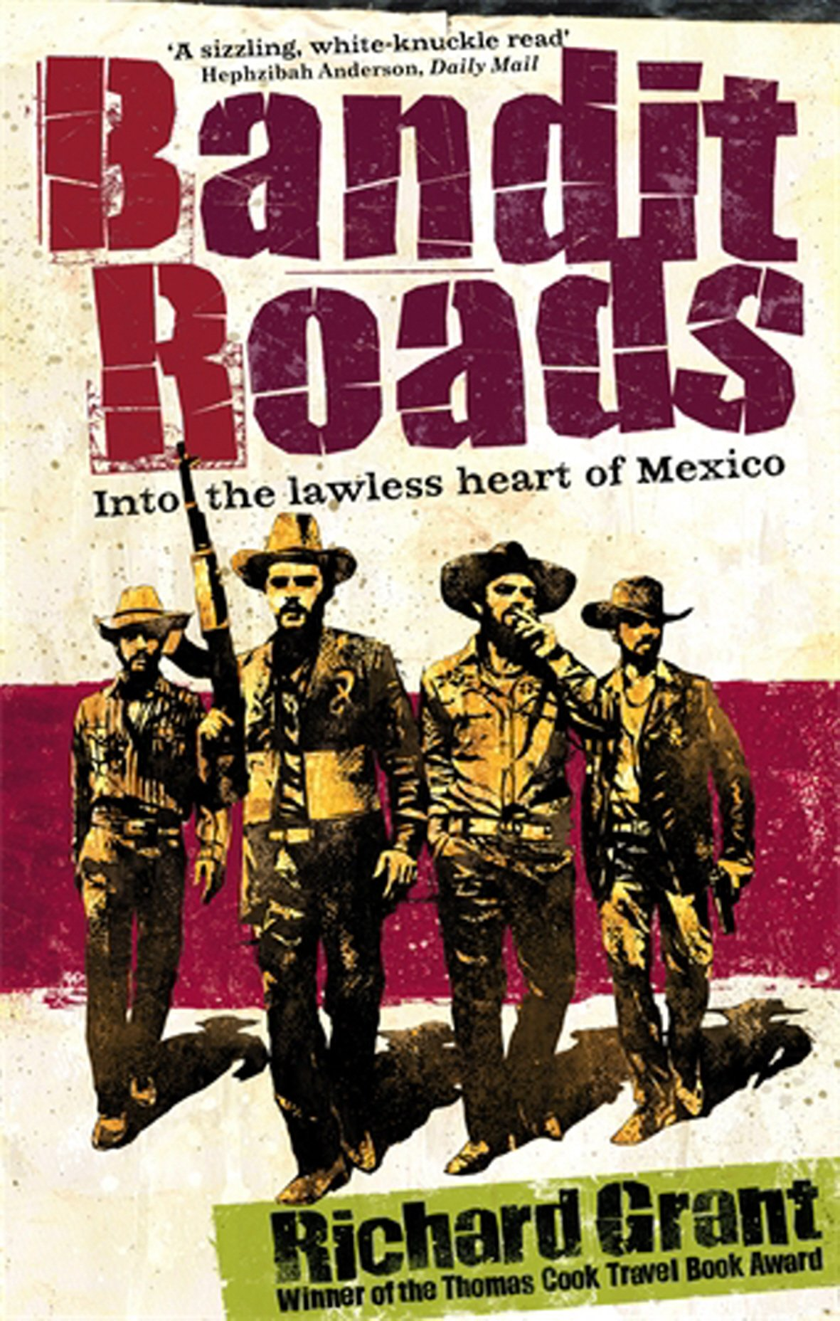Read Online Bandit Roads: Into the Lawless Heart of Mexico pdf epub