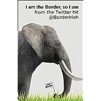 I Am the Border, So I Am