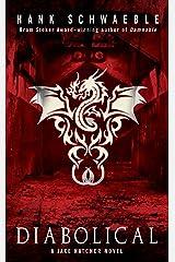 Diabolical (A Jake Hatcher Novel Book 1) Kindle Edition