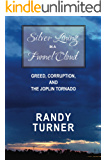 Silver Lining in a Funnel Cloud: Greed, Corruption, and the Joplin Tornado