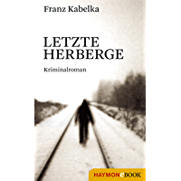 Letzte Herberge: Kriminalroman (Tone-Hagen-Trilogie 2)