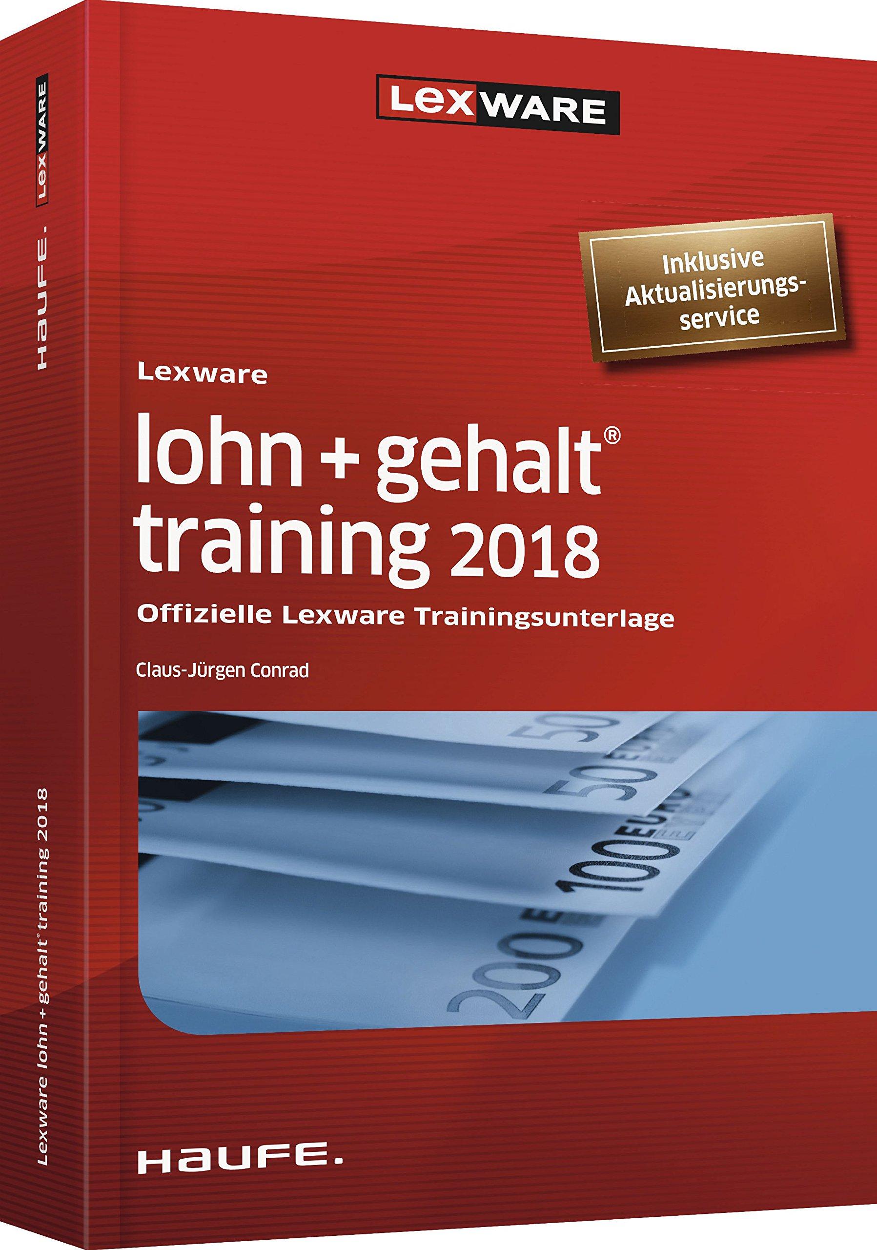 Lexware lohn+gehalt training 2018 - inkl. Arbeitshilfen online: Offizielle Lexware Trainingsunterlage