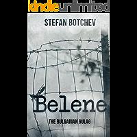 Belene - The Bulgarian Gulag