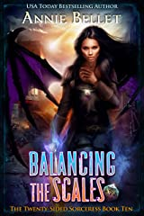 Balancing the Scales (The Twenty-Sided Sorceress Book 10) Kindle Edition