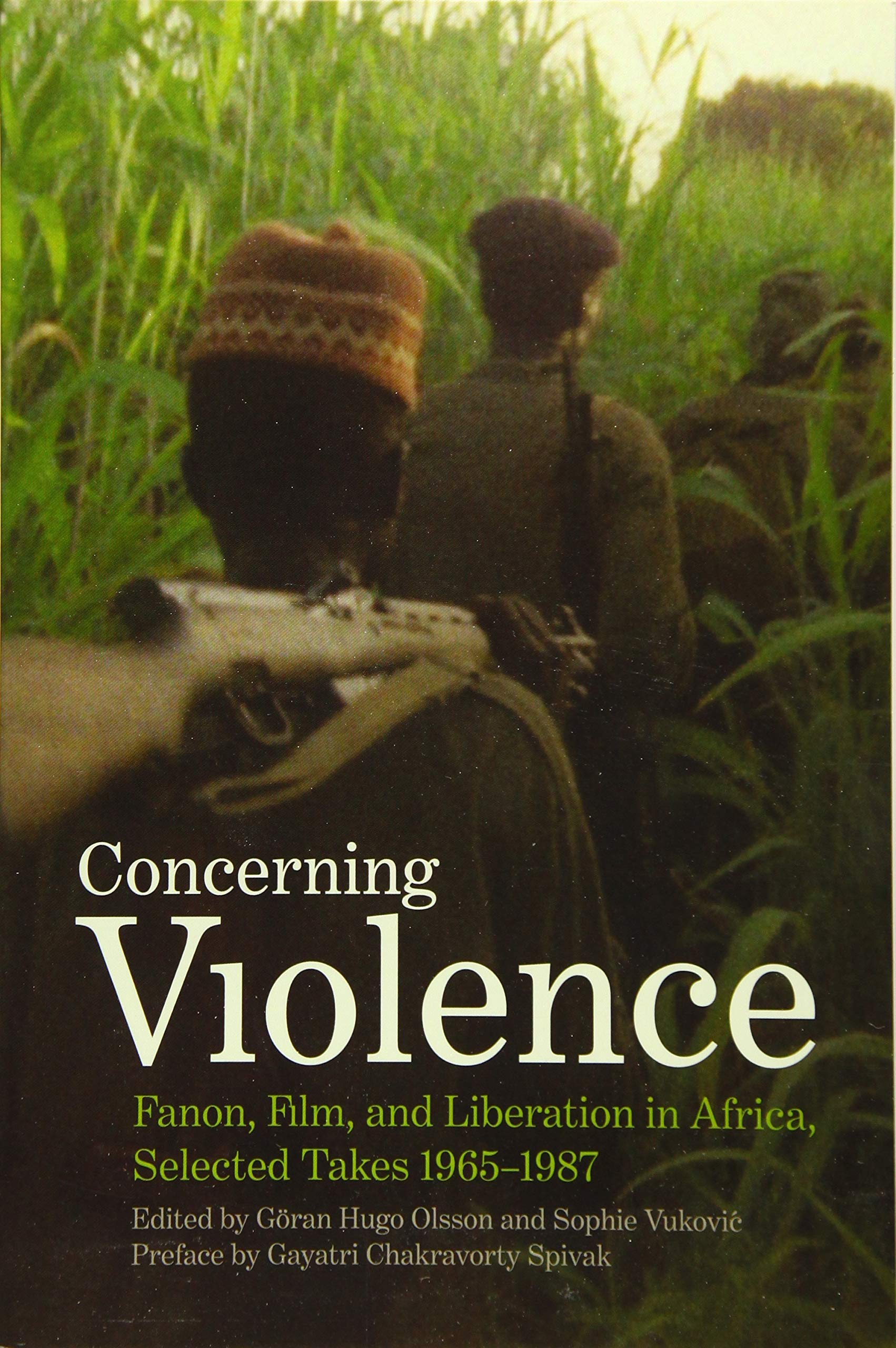 Concerning Violence: Fanon, Film, and Liberation in Africa, Selected Takes 1965-1987