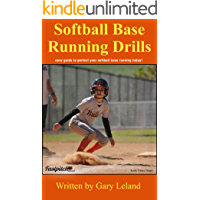Softball Base Running Drills: easy guide to perfect your base running today! (Fastpitch Softball Drills) (English Edition)