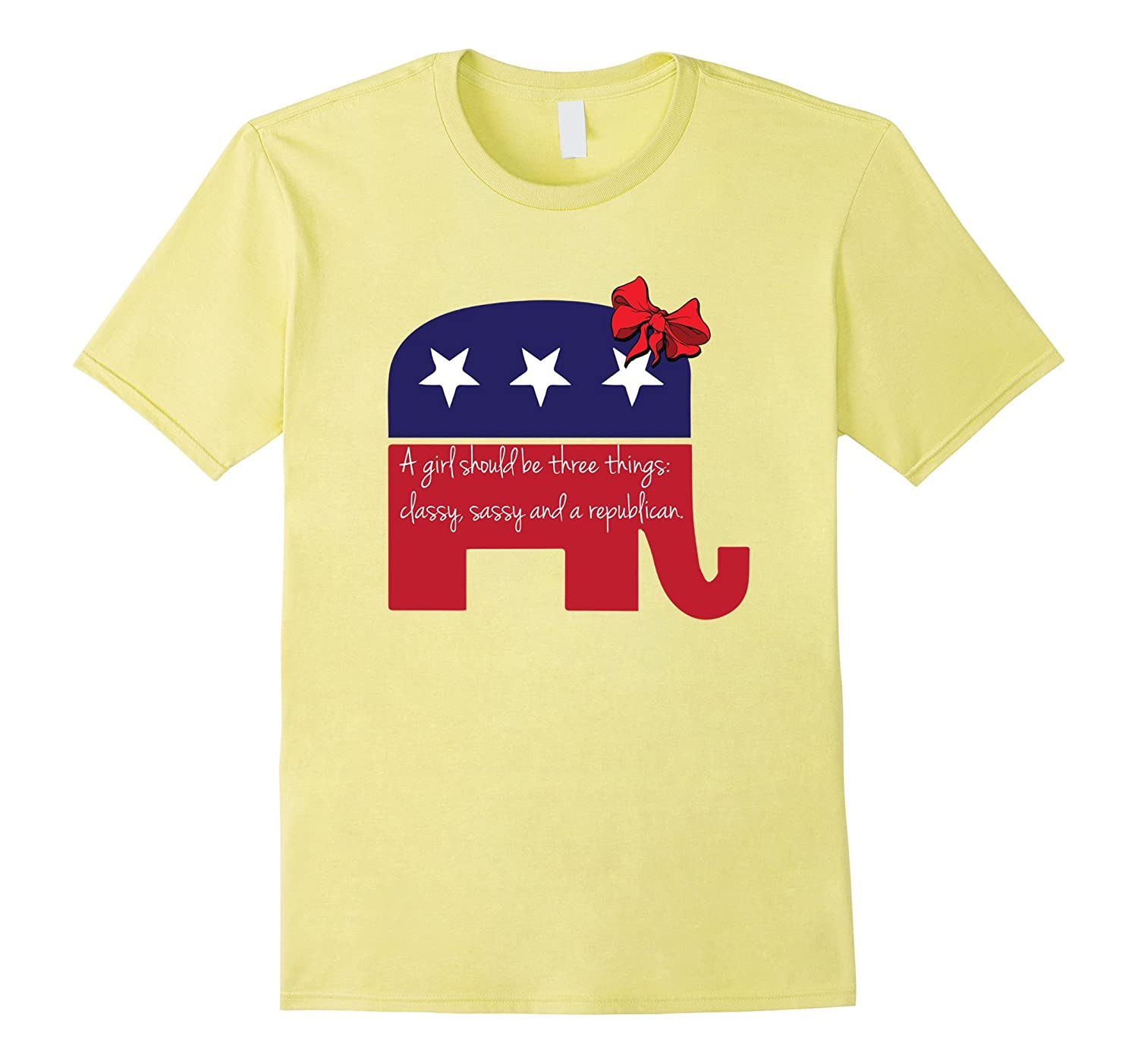 A Girl Should be Classy Sassy and Republican T-Shirt