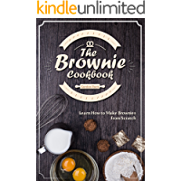The Brownie Cookbook: Learn How to Make Brownies from Scratch (English Edition)