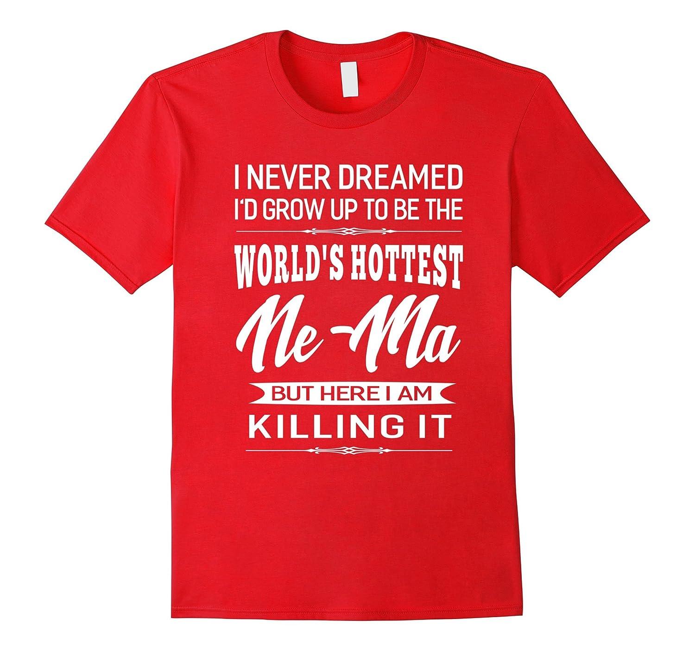 Womens Worlds Hottest Ne-Ma Grandma Gifts T-shirt-TJ