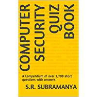 Computer Security Quiz Book: A Compendium of over 1,700 short questions with answers (English Edition)