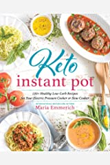 Keto Instant Pot: 130+ Healthy Low-Carb Recipes for Your Electric Pressure Cooker or Slow Cooker Paperback