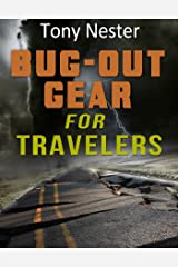 Bug Out Gear for Travelers (Practical Survival Series Book 8) Kindle Edition