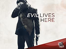Evil Lives Here Season 1