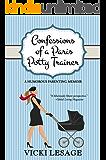 Confessions of a Paris Potty Trainer: A Humorous Parenting Memoir (American in Paris Book 2)