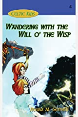 Wandering with the Will o' the Wisp (Celtic Kids Book 4) Kindle Edition